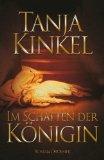 Kinkel, Tanja - Im Schatten der Königin bestellen