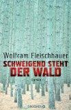 Fleischhauer, Wolfram - Schweigend steht der Wald bestellen