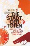 Gran, Sara - Die Stadt der Toten. Ein Fall für die beste Ermittlerin der Welt bestellen