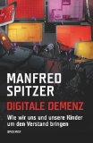 Spitzer, Manfred - Digitale Demenz bestellen