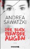 Sawatzki, Andreas - Der Blick fremder Augen bestellen