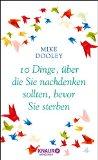 Dooley, Mike - 10 Dinge, über die Sie nachdenken sollten, bevor Sie sterben bestellen