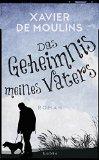 de Moulins, Xavier - Das Geheimnis meines Vaters bestellen
