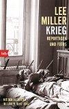 Miller, Lee - Krieg. Mit den Alliierten in Europa 1944-1945. Reportagen und Fotos bestellen