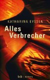 Eyssen, Katharina - Alles Verbrecher bestellen