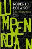 Bolaño, Roberto - Lumpenroman bestellen