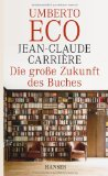 Carriere, Jean-Claude - Die große Zukunft des Buches bestellen