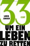 Jensen, Louis - 33 Cent um ein Leben zu retten bestellen