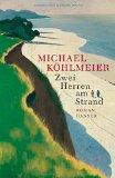 Köhlmeier, Michael - Zwei Herren am Strand bestellen