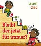 Child, Lauren - Bleibt der jetzt für immer? bestellen