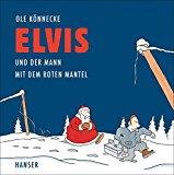 Könnecke, Ole - Elvis und der Mann mit dem roten Mantel bestellen