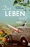 Hoffmann, Sandra - Das Leben spielt hier bestellen
