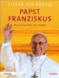 Stefan, von Kempis - Papst Franziskus. Wer er ist, wie er denkt, was ihn erwartet bestellen