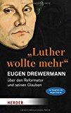 Drewermann, Eugen - Luther wollte mehr bestellen