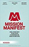 Hartl, Johannes - Mission Manifest. Die Thesen für das Comeback der Kirche bestellen