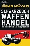 Grässlin, Jürgen - Schwarzbuch Waffenhandel bestellen