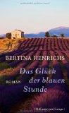Henrichs, Bertina - Das Glück der blauen Stunde bestellen