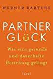 Bartens, Werner - Partnerglück. Wie eine gesunde und dauerhafte Beziehung gelingt bestellen