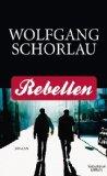 Schorlau, Wolfgang - Rebellen bestellen