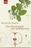 Hagena, Katharina - Der Geschmack von Apfelkernen bestellen