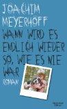 Meyerhoff, Joachim - Wann wird es endlich wieder so, wie es nie war bestellen