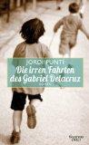 Punti, Jordi - Die irren Fahrten des Gabriel Delacruz bestellen