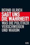 Ulrich, Bernd - Sagt uns die Wahrheit bestellen