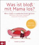 Glistrup, Karen - Was ist bloß mit Mama los?  Wenn Eltern in seelische Krisen geraten bestellen