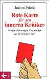 Peichl, Jochen - Rote Karte für den inneren Kritiker bestellen