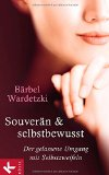 Wardetzki, Bärbel - Souverän und selbstbewusst. Der gelassene Umgang mit Selbstzweifeln bestellen