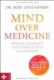 Rankin, Lissa - Mind over Medicine. Warum Gedanken oft stärker sind als Medizin bestellen
