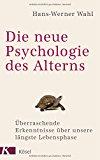 Wahl, Hans-Werner - Die neue Psychologie des Alterns bestellen