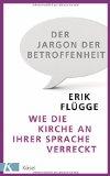 Flügge, Erik - Der Jargon der Betroffenheit bestellen