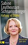 Leutheusser-Schnarrenberger, Sabine - Haltung ist Stärke bestellen