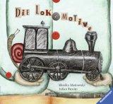 Maslowska, Monika - Die Lokomotive bestellen