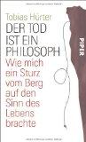 Hürter, Tobias - Der Tod ist ein Philosoph. Wie mich ein Sturz vom Berg auf den Sinn des Lebens brachte bestellen