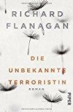 Flanagan, Richard - Die unbekannte Terroristin bestellen