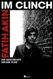 Akin, Fatih - Im Clinch - Die Geschichte meiner Filme bestellen