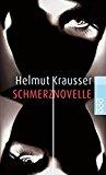 Krausser, Helmut - Schmerznovelle bestellen
