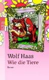 Haas, Wolf - Wie die Tiere bestellen