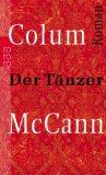 McCann, Colum - Der Tänzer bestellen