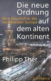 Ther, Philipp - Die neue Ordnung auf dem alten Kontinent. Eine Geschichte des neoliberalen Europas bestellen