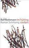 Rothmann, Ralf - Im Frühling sterben bestellen