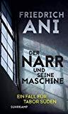 Ani, Friedrich - Der Narr und seine Maschine bestellen