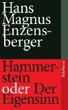 Enzensberger, Hans Magnus  - Hammerstein oder Der Eigensinn bestellen
