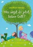Mayer-Skumanz, Lene - Was sagst du jetzt, lieber Gott? bestellen