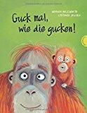 Holzwarth, Werner - Guck mal, wie die gucken! bestellen