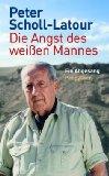 Scholl-Latour, Peter - Die Angst des weissen Mannes bestellen
