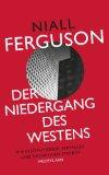 Ferguson, Niall - Der Niedergang des Westens. Wie Institutionen verfallen und Ökonomien sterben bestellen