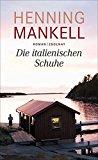 Mankell, Henning - Die italienischen Schuhe bestellen